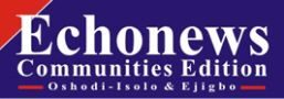 Echonews Newspapers - The most widely read online community news in Nigeria